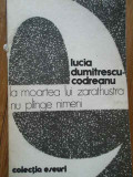 La Moartea Lui Zarathustra Nu Plinge Nimeni - Lucia Dumitrescu-codreanu ,283763