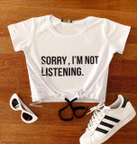 Tricou dama ieftin din bumbac alb cu imprimeu Sorry, I'm not listening