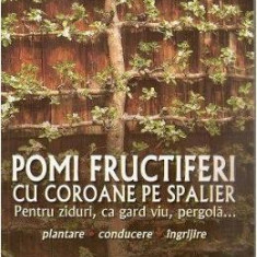 Pomi fructiferi cu coroane pe spalier - Karl Pieber