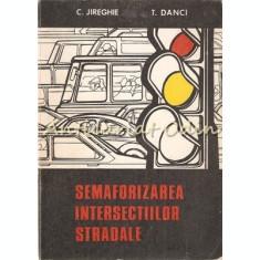 Semaforizarea Intersectiilor Stradale - C. Jireghie, T. Danci