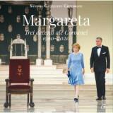 Margareta. Trei decenii ale Coroanei, Curtea Veche Publishing