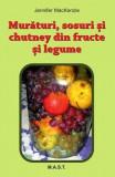 Murături, sosuri și chutney din fructe și legume