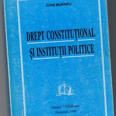 Drept constitutional si institutii politice, Ioan Muraru, Editura Actami, 1998