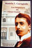 Mateiu Caragiale - Les Seigneurs du Vieux-Castel, Craii de Curtea Veche FRANCEZA, Alta editura, 2020