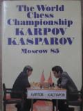 THE WORLD CHESS CHAMPIONSHIP KARPOV KASPAROV MOSCOW 85-YURI AVERBAKH MARK TAIMANOV