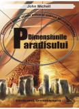 John Michell - Dimensiunile Paradisului. Geometrie sacră, științe antice și ...