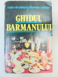 GHIDUL BARMANULUI-RADU NICOLESCU,DUMITRU MLADIN BUCURESTI 1985