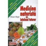 Medicina naturista pe intelesul tuturor - Victor Duta