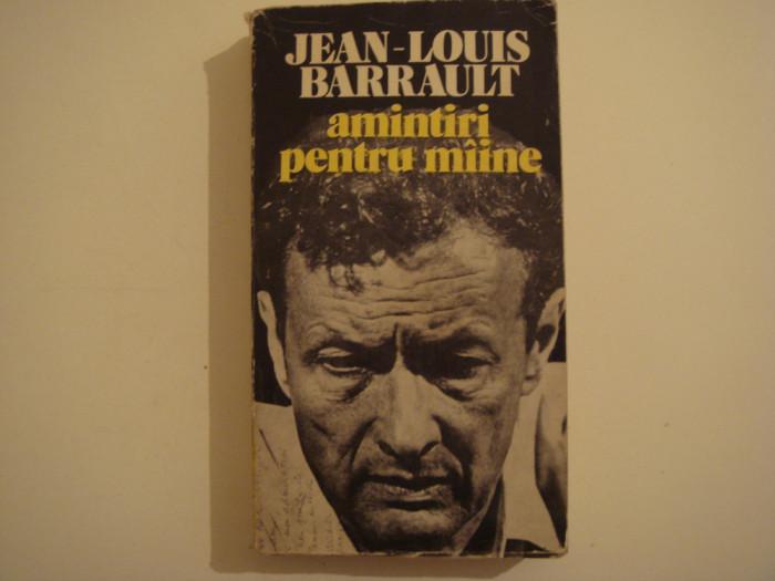 Amintiri pentru maine - Jean-Louis Barrault Editura Meridiane 1978