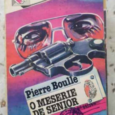 O MESERIE DE SENIOR - PIERRE BOULLE