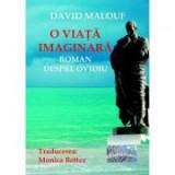 O viata imaginara. Roman despre Ovidiu - David Malouf
