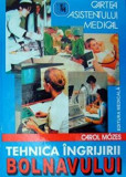 Tehnica ingrijirii bolnavului/Carol Mozes