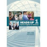 Heads Up Level 1. Spoken English for Business - Mark Tulip, Louise Green, Richard Nicholas