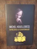 În prezența lui Schopenhauer - Michel Houellebecq