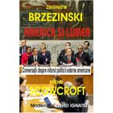 America si lumea - Zbigniew Brzezinski & Brent Scowcroft