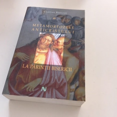 CRISTIAN BADILITA METAMORFOZELE ANTICRISTULUI LA PARINTII BISERICII. NEMIRA 2015