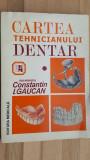 Cartea tehnicianului dentar- Constantin I. Gaucan