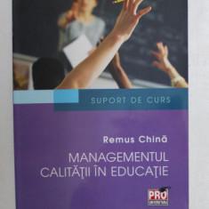 MANAGEMENTUL CALITATII IN EDUCATIE de REMUS CHINA , 2015