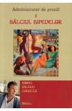 Balciul bipedelor. Administrator de prostii. Vol.2 - Viorel Valeriu Corocea
