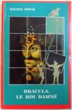 DRACULA , LE ROI DAMNE par ILEANA IONAS