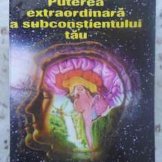 PUTEREA EXTRAORDINARA A SUBCONSTIENTULUI TAU-JOSEPH MURPHY