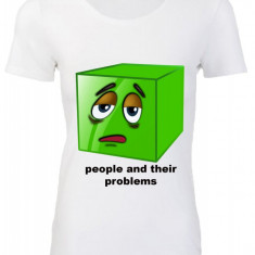 """TRICOU DAMA PERSONALIZAT IMPRIMEU DTG""""PEOPLE AND THEIR PROBLEMS"""""""