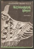 Gazdane Olosz Ella-Kezimunkazok Konyve*carte croitorie