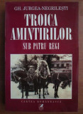 TROICA AMINTIRILOR SUB PATRU REGI , GH. JURGEA-NEGRILESTI