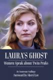 Laura's Ghost: Women Speak about Twin Peaks