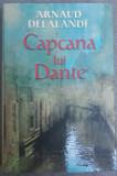 Arnaud Delalande - Capcana lui Dante