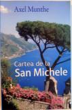 CARTEA DE LA SAN MICHELE de AXEL MUNTHE, 2009