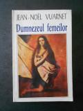 JEAN NOEL VUARNET - DUMNEZEUL FEMEILOR