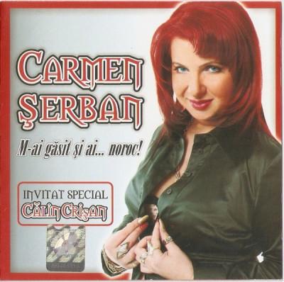 CD Carmen Serban -M-ai Gasit Si Ai...Noroc!, original, holograma foto