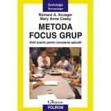 Metoda focus grup. Ghid practic - Richard A. Krueger, Mary Anne Casey