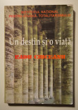 Un destin și o viață. Omagiu profesorului Radu Ciuceanu la 75 de ani (autograf)