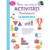 Prima mea carte de activitati Montessori la grupa mica
