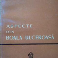 Aspecte Din Boala Ulceroasa - Toma Nicolaescu ,289327