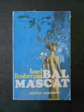 IONEL TEODOREANU - BAL MASCAT