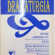 DRAMATURGIA PENTRU ADMITEREA IN : LICEE , SCOLI PROFESIONALE , SCOLI POSTLICEALE , FACULTATI de AUGUSTIN MACARIE , DORINA MACARIE , 1995