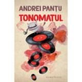 Tonomatul - Andrei Pantu