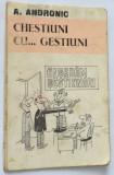Chestiuni cu...gestiuni - A. Andronic ( caricaturi )