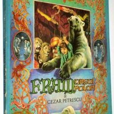 Fram ursul polar de Cezar Petrescu - 1986 FORMAT MARE ed. a 3-a