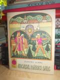DUMITRU ALMAS - ARCASUL MARIEI SALE , ILUSTRATII RODICA POPESCU VASILESCU , 1968