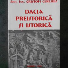 CRISTOFI CERCHEZ - DACIA PREISTORICA SI ISTORICA (2002, necesita relegare)