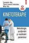 Kinetoterapie: metodologia pozitionarii si mobilizarii pacientului | Mihai C. Albu, Constantin Albu, Tiberiu-Leonard Armbruster