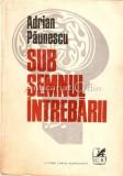 Sub Semnul Intrebarii - Adrian Paunescu, 1979