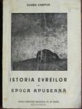 Istoria Evreilor in Epoca Apuseana , Eugen Campus