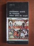 Andre Clot - Civilizația arabă în vremea celor 1001 de nopți