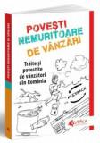 Povesti nemuritoare de vanzari. Traite si povestite de vanzatori din Romania/Adrian Cioroianu