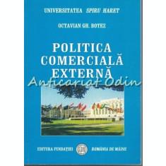 Politica Comerciala Externa - Octavian Gh. Botez